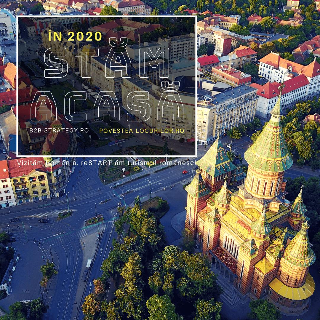 Stăm acasă în 2020. Campanie strategie turism Povestea Locurilor Banat Timisoara