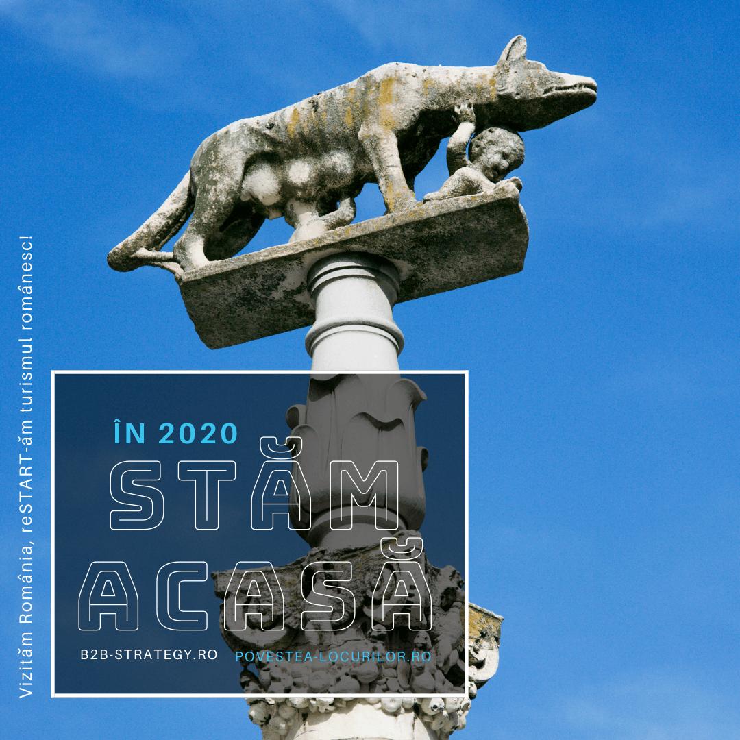 Stăm acasă în 2020. Campanie strategie turism Povestea Locurilor. Romulus si REMUS